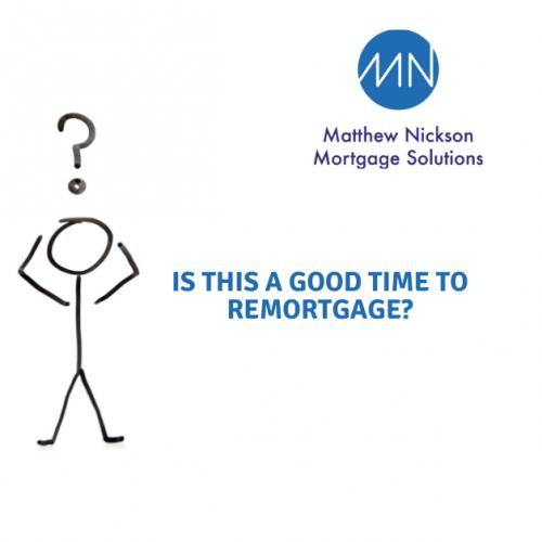 Is this a good time to remortgage?
